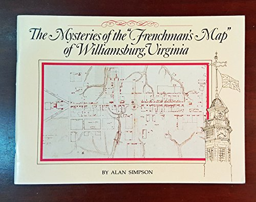 Mysteries of the Frenchman's Map of Williamsburg, Virginia: Simpson, Alan