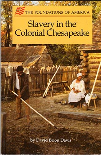 9780879351151: Slavery in the Colonial Chesapeake (The Foundations of America)