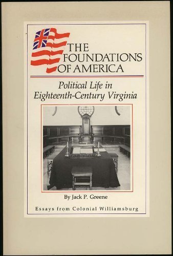 9780879351168: Political Life in Eighteenth-Century Virginia (The Foundations of America)