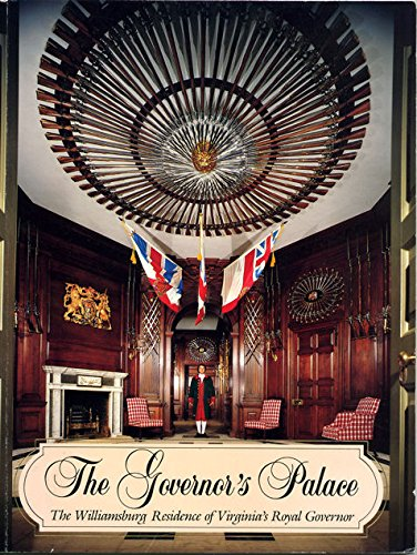 9780879351212: The Governor's Palace: The Williamsburg Residence of Virginia's Royal Governor