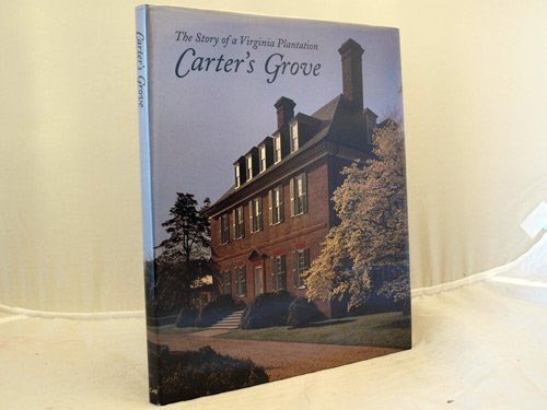 9780879351298: Carter's Grove: The Story of a Virginia Plantation
