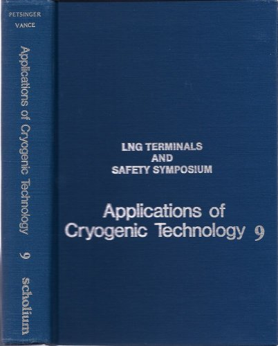 Applications of Cryogenic Technology, Volume 9: LNG Terminals and Safety Symposium: n/a