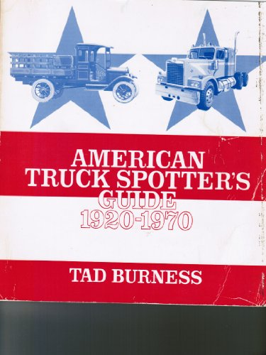American Truck Spotter's Guide, 1920-1970 (0879380403) by Burness, Tad
