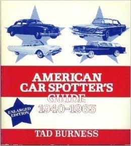 American Car Spotter's Guide: 1940-1965: Burness, Tad
