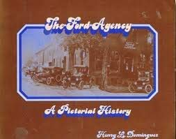 The Ford Agency: A Pictorial History (0879380950) by Henry L Dominguez
