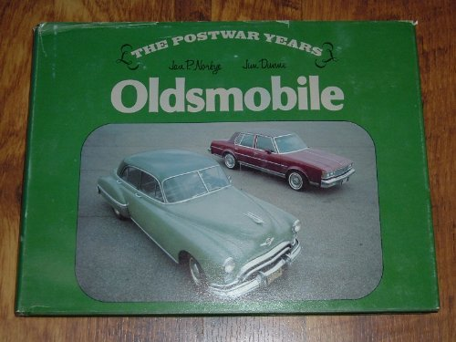 Oldsmobile: The Postwar Years (Marques of America): Dunne, Jim; Norbye, Jan