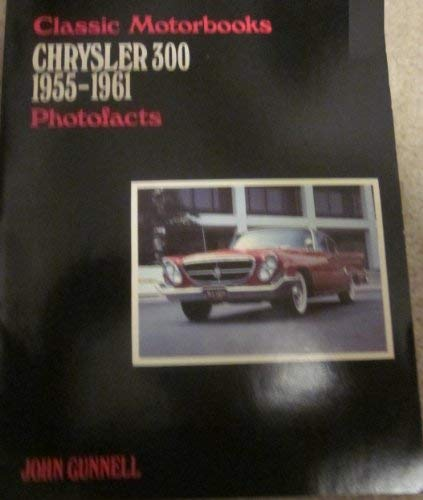 9780879381370: Chrysler 300, 1955-1961 (Classic motorbooks photofacts)