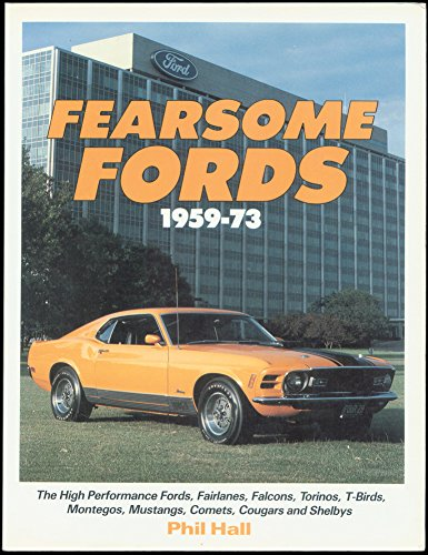 Fearsome Fords 1959-73: Hall, Phil