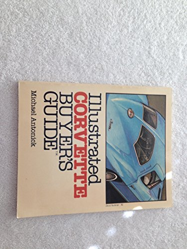 Illustrated Corvette Buyer's Guide (0879381604) by Michael Antonick