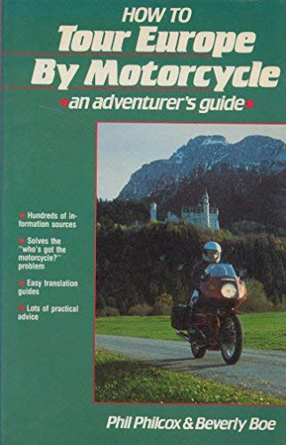 9780879381707: How to Tour Europe by Motorcycle: An Adventurers Guide