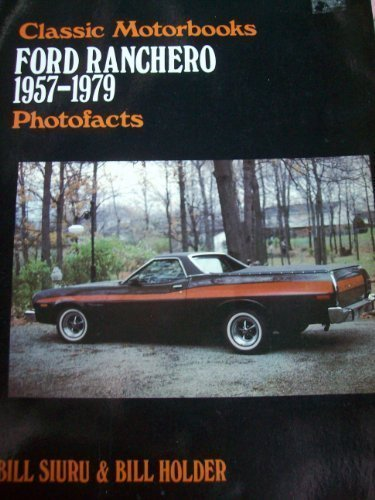 Ford Ranchero, 1957-1979 {part of the} Classic Motorbooks Photofacts {Series}