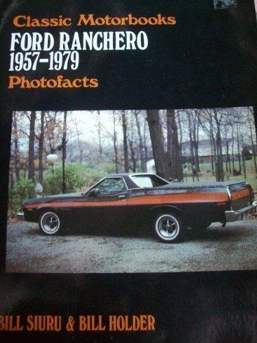 Ford Ranchero, 1957-1979 {part of the} Classic Motorbooks Photofacts {Series}: Siuru, Bill and Bill...