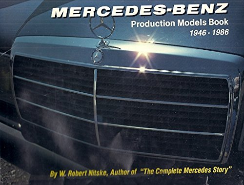 Mercedes-Benz, Production Models Book 1946-1986, 3rd ed.: Nitske, W. Robert