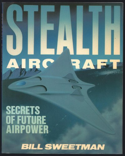 9780879382087: Stealth Aircraft: Secrets of Future Airpower
