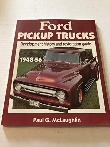 9780879382131: Ford Pickup Trucks: Development History and Restoration Guide 1948-56