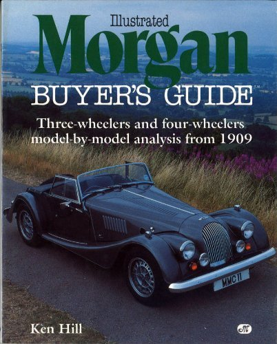 9780879382148: Illustrated Morgan Buyer's Guide: Three Wheelers and Four Wheelers Model-By-Model Analysis from 1909 (Illustrated Buyer's Guide)