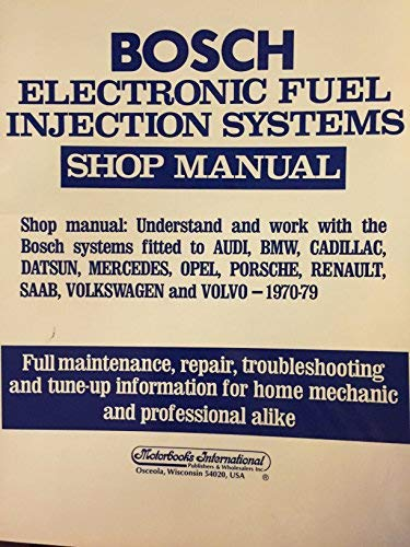 9780879382377: Bosch Electronic Fuel Injection Systems: Shop Manual : Understand and Work With the Bosch Systems Fitted to Audi, Bmw, Cadillac, Datsun, Mercedes, O