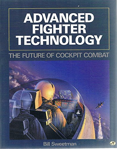 9780879382650: Advanced Fighter Technology: The Future of Cockpit Combat