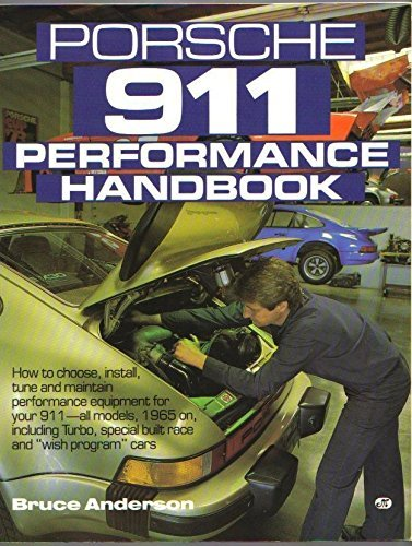 9780879382698: Porsche 911 Performance Handbook: How to Choose, Install, Tune and Maintain Performance Equipment for Your 911-All Models, 1965 on Including Turbo, Special built race cars