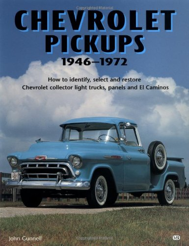 9780879382827: Chevrolet Pickups, 1946-1972: How to Identify, Select and Restore Chevrolet Collector Light Trucks (Motorbooks Workshop)