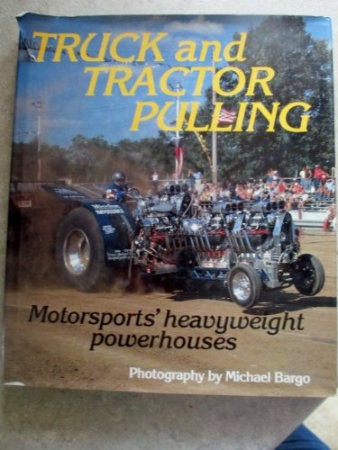 9780879382834: Truck and Tractor Pulling: Motorsports Heavyweight Powerhouses