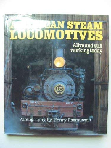 9780879382841: American Steam Locomotives: Alive and Still Working Today