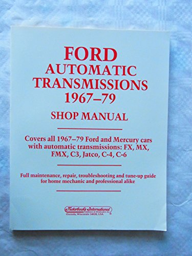 9780879382933: Ford Automatic Transmission, 1967-79: Shop Manual : Covers All 1967-79 Ford and Mercury Cars With Automatic Transmissions : Fx, Mx, Fmx, C3, Jatco, C