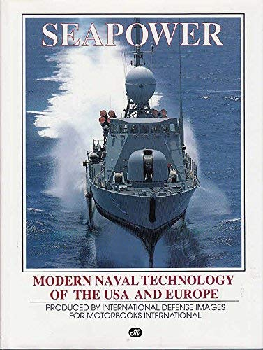 9780879383046: Seapower: Modern Naval Technology of the USA and Europe