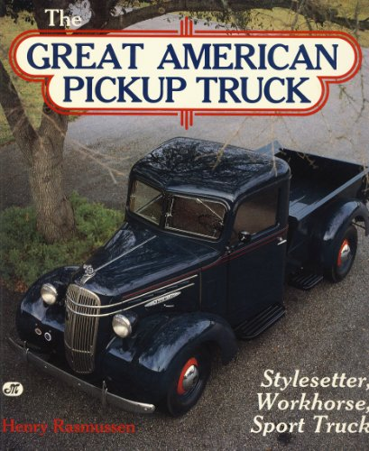 9780879383077: Great American Pick-up Truck: Stylesetter, Workhorse and Sport-truck