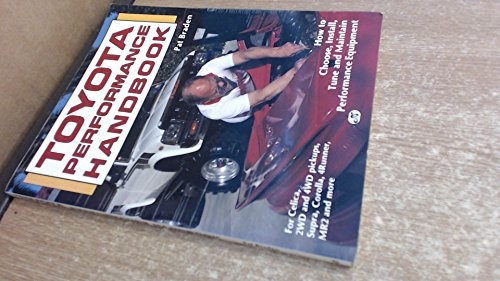 Toyota Performance Handbook: How to Choose, Install, Tune and Maintain Performance Equipment for ...