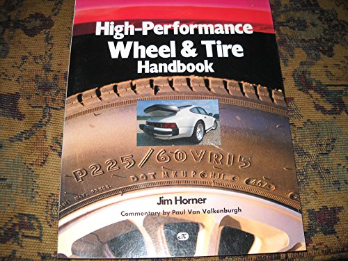 9780879383213: High-Performance Wheel and Tire Handbook