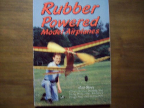 9780879383251: Rubber powered model airplanes