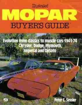 9780879383329: Illustrated Mopar Buyer's Guide: Evolution from Classics to Muscle Cars, 1941-74 - Chrysler, Dodge, Plymouth, Imperial and Desoto (Illustrated Buyer's Guide)