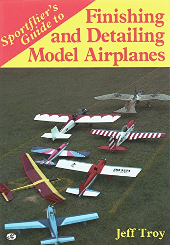 9780879383411: Sportflier's Guide to Finishing and Detailing Model Airplanes