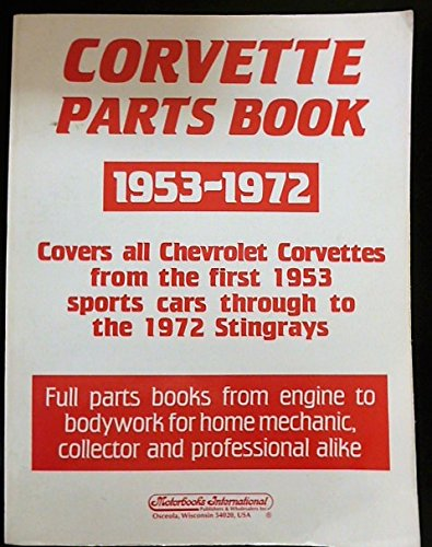 Corvette Parts Book, 1953-1972: Covers All Chevrolet Corvettes from the First 1953 Sports Cars ...