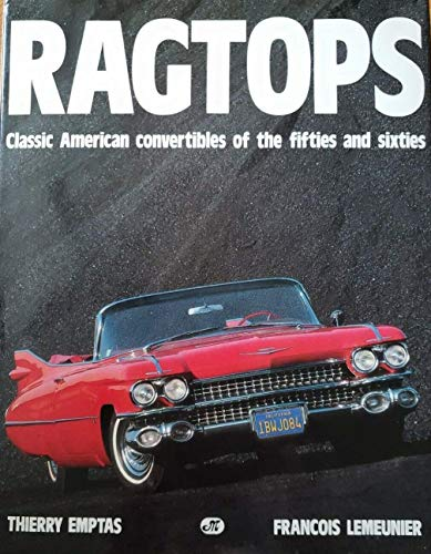 9780879383619: Ragtops: Classic American Convertibles of the Fifties and Sixties