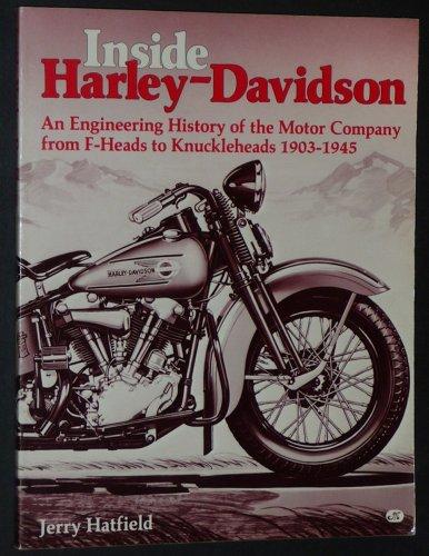 Inside Harley-Davidson, 1903-1945 (9780879383886) by Hatfield, Jerry H.