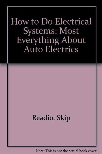 9780879383985: How to Do Electrical Systems: Most Everything About Auto Electrics