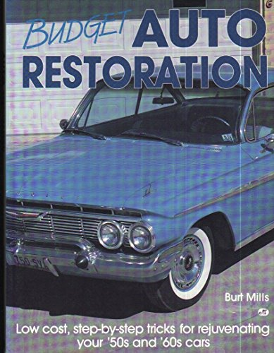 9780879384050: Budget Auto Restoration: Low Cost, Step-By-Step Tricks for Rejuvenating Your '50s and '60s Cars