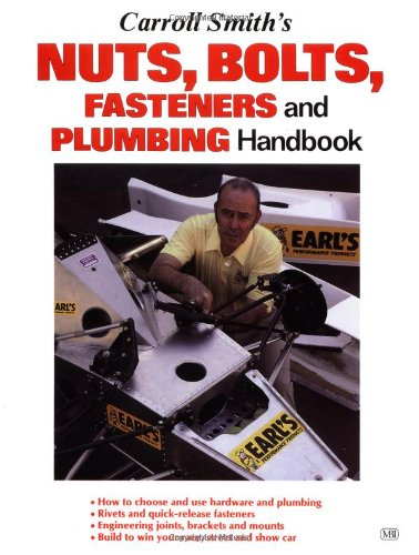 9780879384067: Carroll Smith's Nuts, Bolts, Fasteners and Plumbing Handbook: Technical Guide for Racer, Restorer and Builder (Motorbooks Workshop)