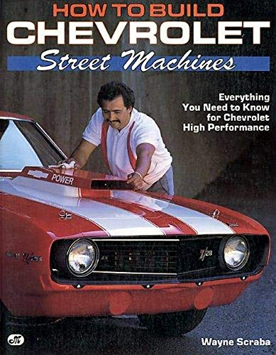 How to Build Chevrolet Street Machines
