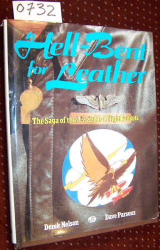 9780879384388: Hell-Bent for Leather: The Saga of the A-2 and G-1 Flight Jackets