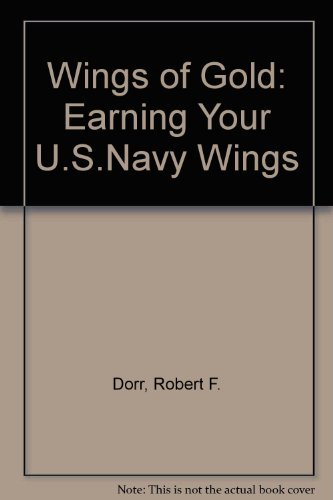9780879384395: Wings of Gold: Earning Your U.S. Navy Wings