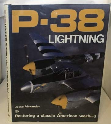P-38 Lightning: Restoring a Classic American Warbird (0879384417) by Jesse Alexander