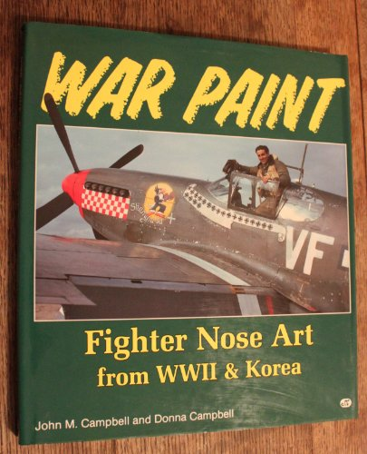 9780879384517: War Paint: Fighter Nose Art from Wwii & Korea