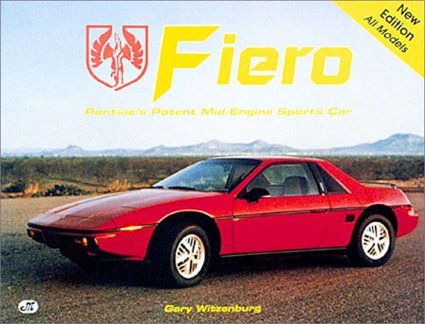 Fiero: Pontiac's Potent Mid Engine Sports Car: Gary Witzenburg
