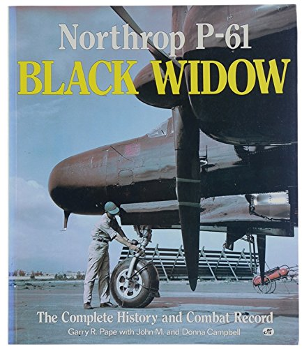 9780879385095: Northrop P-61 Black Widow: The Complete History and Combat Record