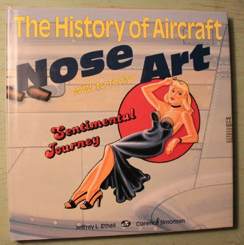 The History of Aircraft Nose Art: Ww1: Jeffrey L. Ethell,