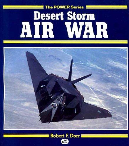 Desert Storm Air War (Military Power): Dorr, Robert F.