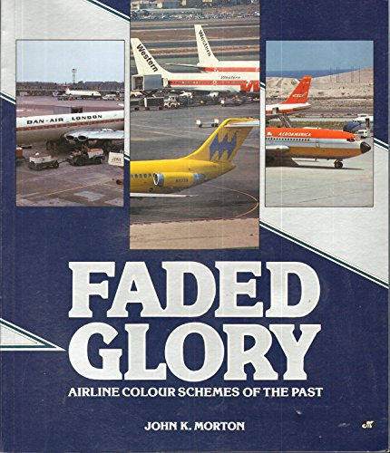 9780879385637: Faded Glory: Airline Colour Schemes of the Past